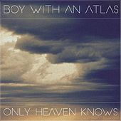 Only Heaven Knows von BOY