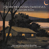 The Lost Cabin Sessions (Rare And Unreleased Early Recordings) von Ozark Mountain Daredevils