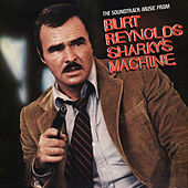 Sharky's Machine (The Soundtrack Music From Burt Reynolds) von Various Artists