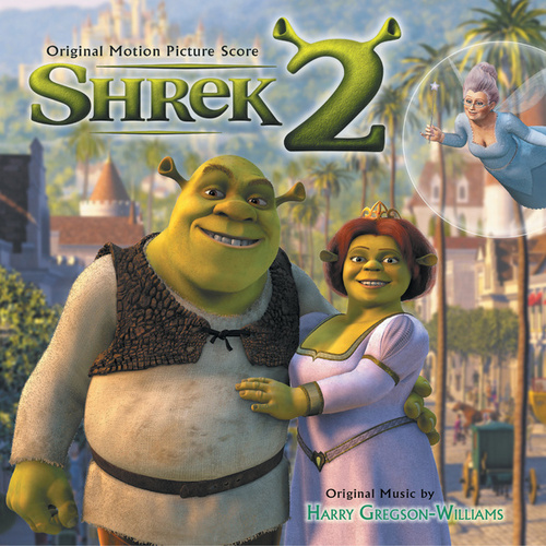 Shrek 2 (Original Motion Picture Score) by Harry Gregson-Williams