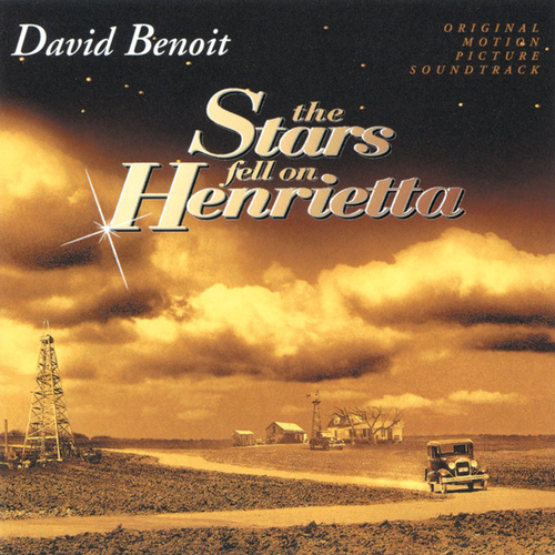 The Stars Fell On Henrietta (Original Motion Picture Soundtrack) de David Benoit