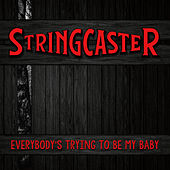 Play & Download Everybody's Trying To Be My Baby by Stringcaster | Napster
