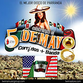Play & Download Celebrando el 5 De Mayo: Corridos + Banda by Various Artists | Napster
