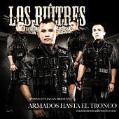 Play & Download Armados Hasta El Tronco by Los Buitres De Culiacan Sinaloa | Napster