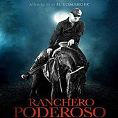 Play & Download Ranchero Poderoso by El Komander | Napster