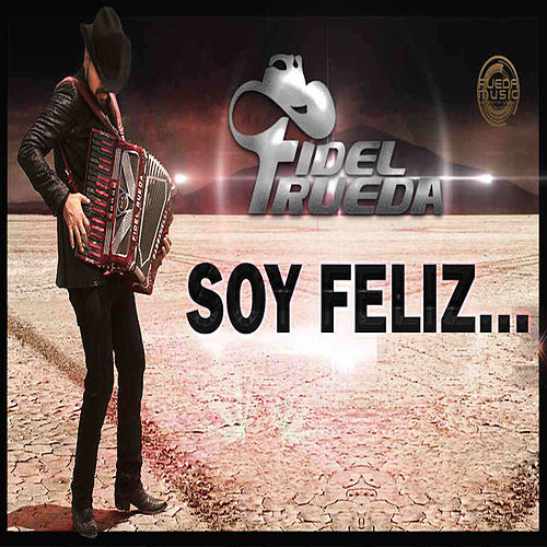 Play & Download Soy Feliz by Fidel Rueda | Napster