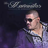 Play & Download Las Mananitas by El Komander | Napster