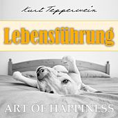 Play & Download Art of Happiness: Lebensführung by Kurt Tepperwein | Napster