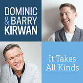 It Takes All Kinds by Dominic Kirwan