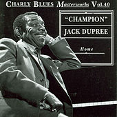 Play & Download Home by Champion Jack Dupree | Napster