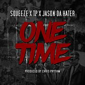 Play & Download One Time (feat. Tp & Jason da Hater) by Squeeze | Napster