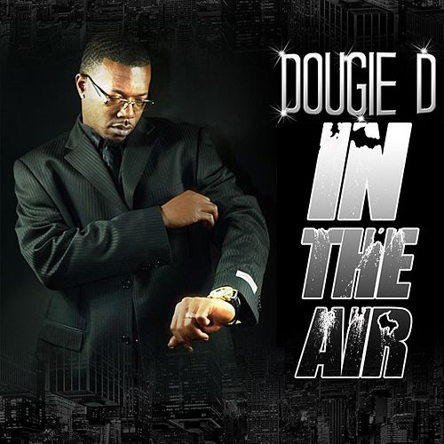 In the Air by Dougie D