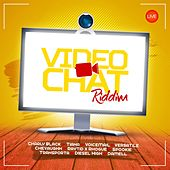 Play & Download Video Chat Riddim by Various Artists | Napster