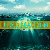 Play & Download Blau machen, Vol. 9 by Various Artists | Napster