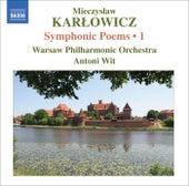 Play & Download KARLOWICZ, M.: Symphonic Poems, Vol. 1 (Wit) - Stanislaw i Anna Oswiecimowie / Rapsodia litewska / Epizod na maskaradzie by Antoni Wit | Napster