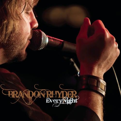 Every Night by Brandon Rhyder