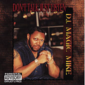Play & Download Don't Talk Just Listen by DJ Magic Mike | Napster