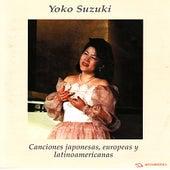 Play & Download Canciones Japonesas, Europeas y Latinoamericanas - Scarlatti, Schubert, Granados, Ribas, etc. by Yoko Suzuki | Napster