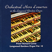 Play & Download Orchestral Hors D'oeuvres on the Longwood Gardens Organ by Peter Richard Conte | Napster