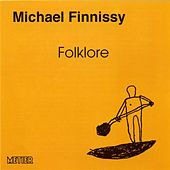 Play & Download Finnissy: Folklore by Michael Finnissy | Napster