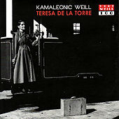 Play & Download Kamaleonic Weill by Teresa de la Torre | Napster