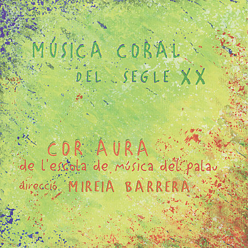 Play & Download Música Coral del Segle XX by Cor Aura | Napster