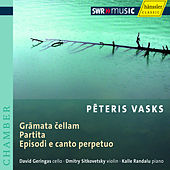 Play & Download Vasks: Grāmata Čellam, Partita & Episodi e Canto Perpetuo by David Geringas | Napster