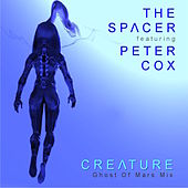 Play & Download Creature (feat. Peter Cox) by Spacer | Napster