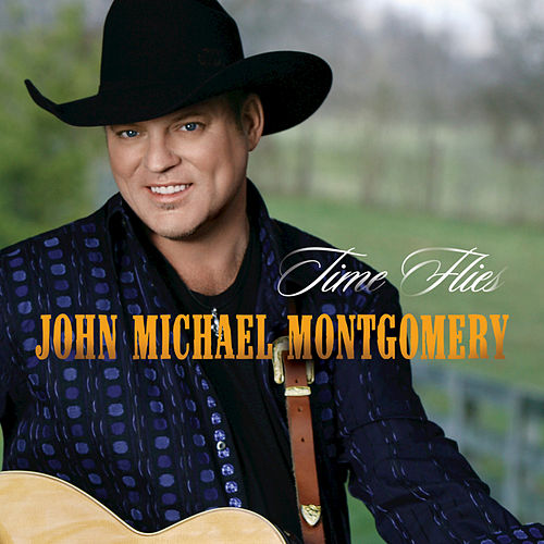Play & Download Time Flies by John Michael Montgomery | Napster