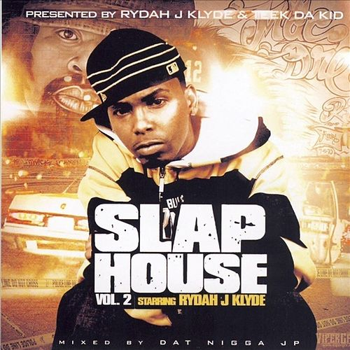 Play & Download Slap House Vol.2 Starring Rydah J Klyde by Various Artists | Napster