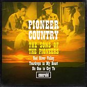 Play & Download Pioneer Country by The Sons of the Pioneers | Napster
