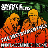 Play & Download No Place Like Chrome (Instrumentals) by Apathy | Napster