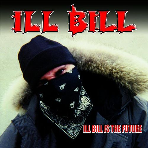 Play & Download ILL Bill Is The Future by Ill Bill | Napster