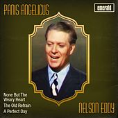 Play & Download Panis Angelicus by Nelson Eddy | Napster