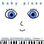 Play & Download Baby Piano: Lullaby Instrumental Music, Vol. 1 by Baby Piano | Napster