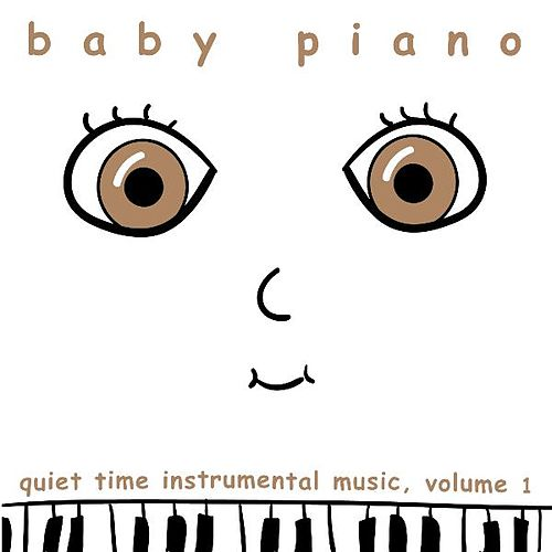 Play & Download Baby Piano: Quiet Time Instrumental Music, Vol. 1 by Baby Piano | Napster