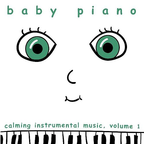 Play & Download Baby Piano: Calming Instrumental Music, Vol. 1 by Baby Piano | Napster
