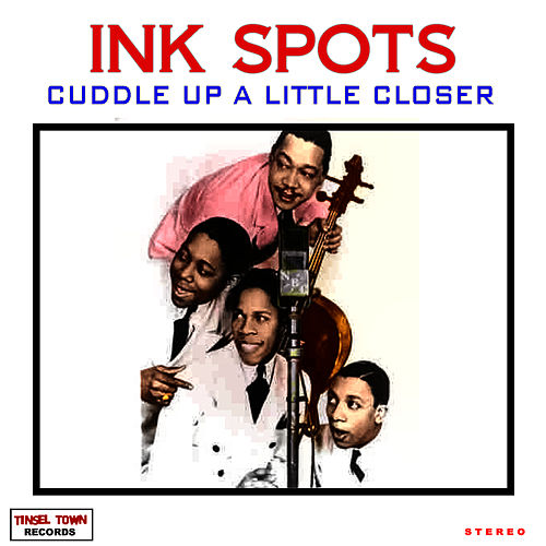 Play & Download Cuddle Up A Little Closer by The Ink Spots | Napster