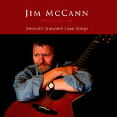 Play & Download Ireland's Greatest Love Songs by Jim McCann | Napster