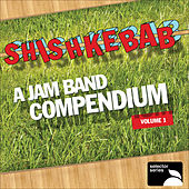Shishkebab: A Jam Band Compendium, Volume 1 by Various Artists