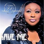 Play & Download Save Me by Terisa Griffin | Napster
