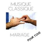 Musique Classique: Mariage pour tous by Various Artists