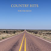 Country Hits for the Road - Western Cowboy Muisc for Driving on the Highway, Motorway Songs and Long Drive Songs by Various Artists