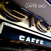 Caffè Gio by Greg Walker