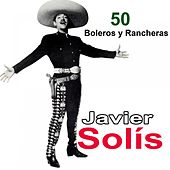 Play & Download 50 Boleros y Rancheras by Javier Solis | Napster