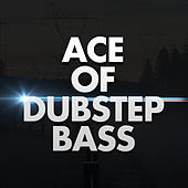 Ace of Dubstep Bass by Dubble Trubble