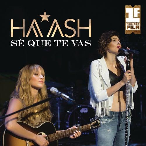 Sé Que Te Vas by Ha*Ash