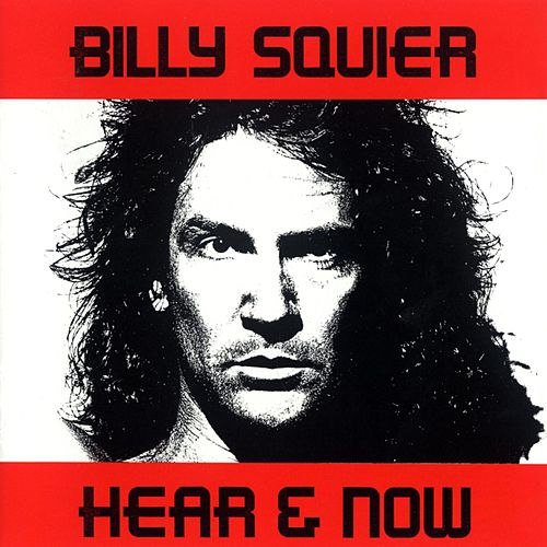 Play & Download Hear & Now by Billy Squier | Napster