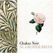 Play & Download Chakra Noir by Al Gromer Khan | Napster