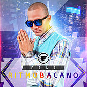 Play & Download Ritmo Bacano by Felo | Napster